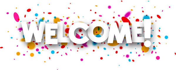 Welcome paper banner.