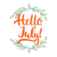 Hand drawn typography lettering phrase Hello, july with green wreath isolated on the white background. Fun calligraphy for typography greeting and invitation card or t-shirt print design.