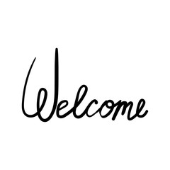 Inscription - Welcome. Lettering design. Handwritten typography.