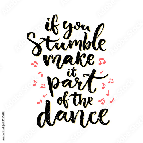 If You Stumble Make It Part Of The Dance Positive Saying Hand