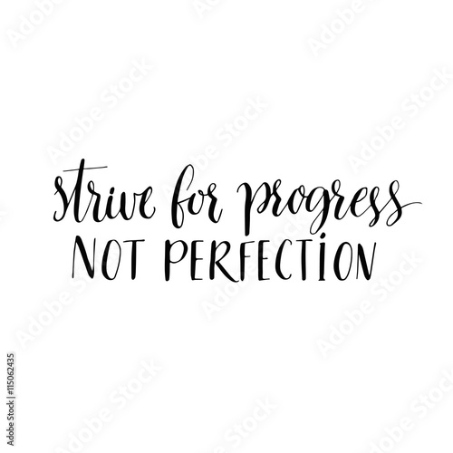"17 Inspiring Wonderful Black And White Contemporary: ""Strive For Progress, Not Perfection. Motivational Quote"