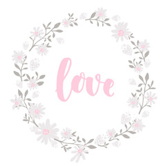 Hand drawn flowers wreath frame with lettering word love.  Round frame for cards and wedding invitations, valentines day and spring banners. Vector floral garland