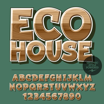 Vector set of alphabet letters, numbers and punctuation symbols. Wooden logo for ecology activity with text Eco house. File contains graphic styles