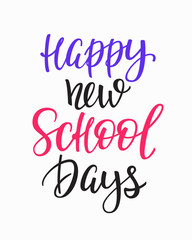 Happy New School Days typography quote