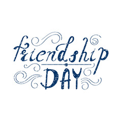 Inscription - Friendship day. Hand drawn lettering.