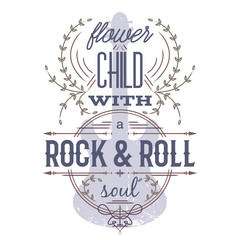 Typography poster with grunge silhouette of guitar. Flower child with rock and roll soul. Inspirational quote. Concept design for t-shirt, print, card. Vintage vector illustration