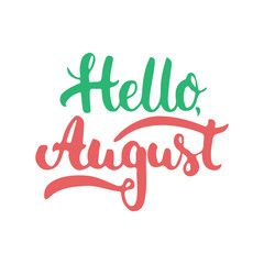 Hand drawn typography lettering phrase Hello, august isolated on the white background. Fun calligraphy for greeting and invitation card or t-shirt print design.