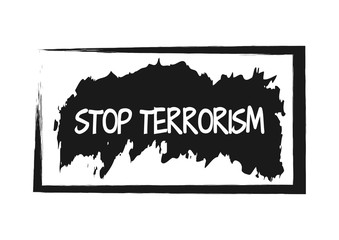 Text Stop Terrorism in rough frame on the background of abstract brush stroke. Grunge. Isolated.