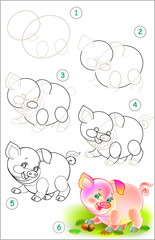 Page shows how to learn step by step to draw little pig. Developing children skills for drawing and coloring. Vector image.