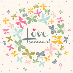 Love summer! Postcard with butterfly. Perfect as wedding invitation, banners and cards.