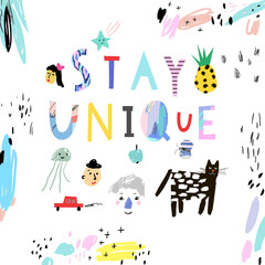 Stay unique! Vector illustration of bright creative and idea quote. Hand draw art design for web, site, advertising, banner, poster and print.