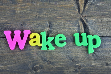 Wake up on wooden table
