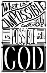 Words Is possible with GOD. Inspirational and motivational quote. Modern brush calligraphy. .Hand drawn lettering.  Phrase for t-shirts, posters and wall art.  Vector design.