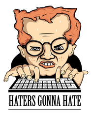 Haters Gonna Hate Vector Illustration