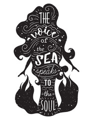 Silhouette of mermaid with inspirational quote. The voice of the sea speaks to the soul. Typography poster with hand drawn elements.Concept design for t-shirt, print,tattoo.Vintage vector illustration