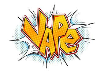 Vape word bubble in pop art comic style. Vector Vape lettering isolated on white background. Modern E-cigarette smoking concept.