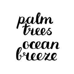Palm trees, ocean breeze. Brush hand lettering.