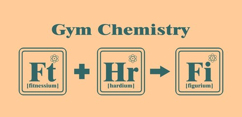 Fitness model metaphor. Creative Vector Typography Poster Concept. Health chemistry. Fictional chemical elements in reaction.