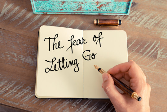 Handwritten text The Fear Of Letting Go
