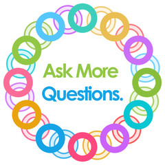 Ask More Questions Colorful Rings Circular