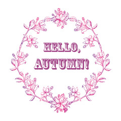 wreath of leaves and flowers with the word hello autumn