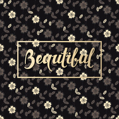 vector background with seamless flower pattern and hand drawn word beautiful in a frame