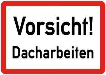 ws12 WarnSign - Hinweis icon - Vorsicht Dacharbeiten - A2 A3 A4 Poster - rot g4565