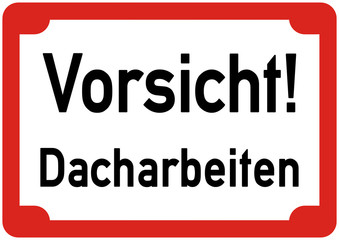 ws13 WarnSign - Hinweis icon - Vorsicht Dacharbeiten - A2 A3 A4 Poster - modern g4566