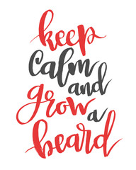 Keep calm and grow a beard. Modern calligraphy quote, brush font