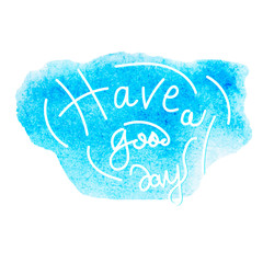 nice day message, lettering blue watercolor background in vector