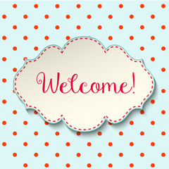 Welcome sign in cottage style, vintage frame with text on polka dot background, illustration