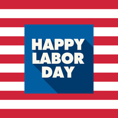 Labor day card. United States of America flag background. Editable vector design.