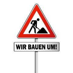 WIR BAUEN UM! Schild mit Bauarbeiter