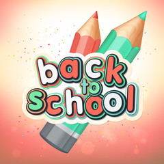 Poster with lettering Back to school. Realistic pencils, colorful letters.