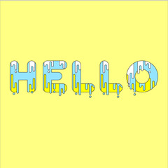 Hello. Bubble font with dripping paint. Vector illustration.