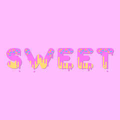 Sweet. Pink donut bubble font with dripping paint. Vector illustration.