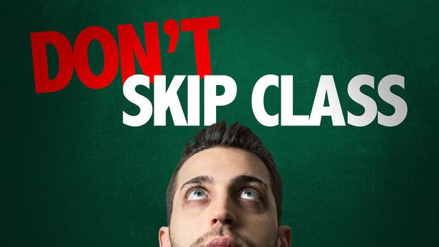 Dont Skip Class