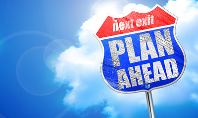plan ahead, 3D rendering, blue street sign
