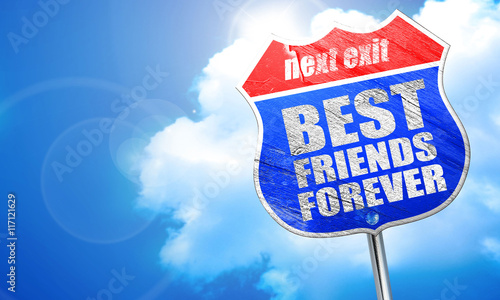 """best Friends Forever, 3D Rendering, Blue Street Sign"