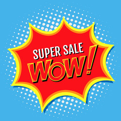 Super sale a banner in style of comics pop-art with Wow!, inscription. Vector illustration