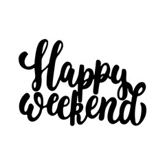 Happy weekend - hand drawn lettering phrase isolated on the white background. Fun brush ink inscription for photo overlays, greeting card or t-shirt print, poster design