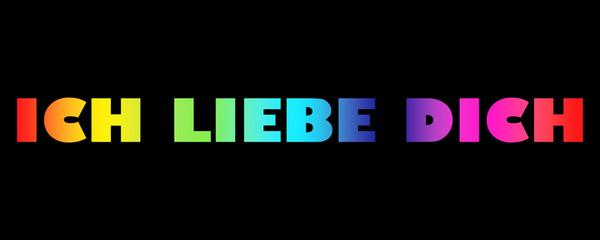 Wort Ich Liebe Dich in farbigen, bunten Buchstaben