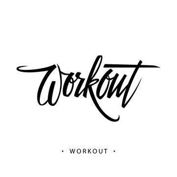 Workout inscription. Hand written lettering. Vector illustration.