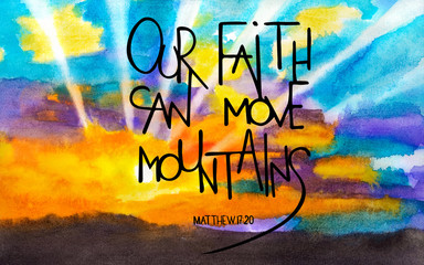 Our faith can move mountains. Rays of the sun in the clouds. Word about God. Inspirational and motivational quote. Modern brush calligraphy. Hand drawn lettering. Wall mural