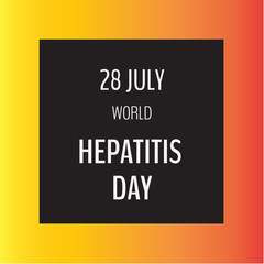 Vector illustration with typography on dark and light background. 28 July World Hepatitis Day