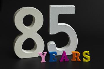 Eighty-five years.