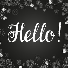 """Vector hand-drawn lettering """"Hello"""".""""Hello """" inscription for prints and posters, menu design and greeting cards. Calligraphic and chalk design. White chalk on black chalkboard."""