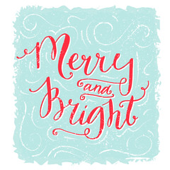 Merry and bright lettering. Christmas greeting card. Red handwritten text on blue texture background. Vintage style postcard design.