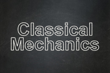 Science concept: Classical Mechanics on chalkboard background