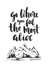Go where you feel the most alive- poster